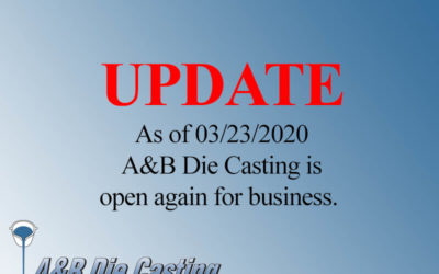 UPDATE! A&B Die Casting is open.